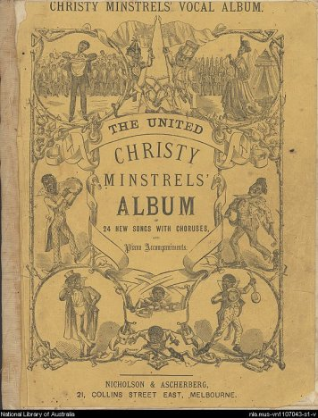 Cover, The United Christy Minstrels' Album (Melbourne, 1870s). Oversized, patterned collars like those worn by the lower figures were popular among minstrel costumes. William Olmstead, properties manager for White's Varieties in New York, was making them from paper throughout the 1850s. (Courtesy of the National Library of Australia, nla.mus-vn1107043.)