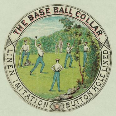 "Box label for the ""Base Ball Collar,"" late 1860s. The buttonholes were reinforced with cloth to prevent them from giving out when weakened by perspiration. Whether or not one wore them for sporting, the branding and packaging suggested high performance."