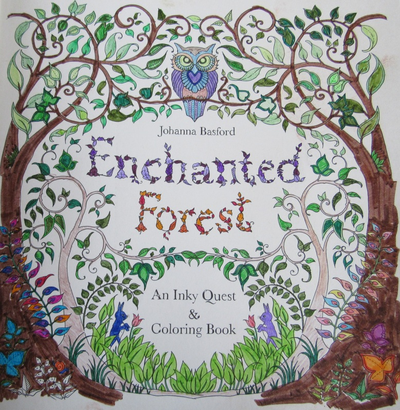 Title Page Of Johanna Basfords Enchanted Forest An Inky Quest And Coloring Book London UK Laurence King Publishing 2015 Colored By Betsy Keene