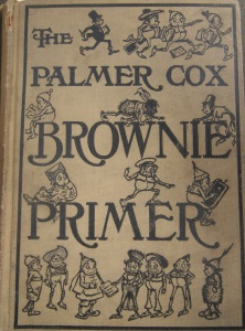 Cover of Palmer Cox Brownies Primer, text by Mary C. Judd, illustrations by Palmer Cox. New York: The Century Company, 1923. Joseph Downs of Collection of Manuscripts and Printed Ephemera, Winterthur Museum, Garden & Library.