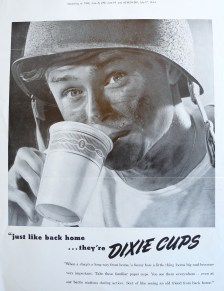 Dixie advertisement for Time, Life and Newsweek, 1944. (Hugh Moore Dixie Cup Company Collection, Special Collections and College Archives, Skillman Library, Lafayette College.)